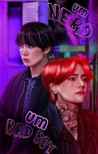 Um Nerd e Um Bad Boy    [[Taekook]] cover