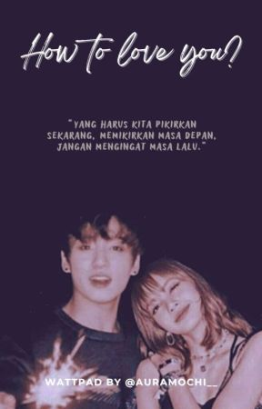 How to love you ?    Lizkook by auramochi__