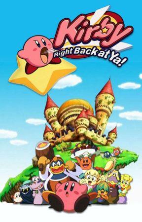 Various! Kirby: Right Back At Ya! x Princess! Human! Oc Insert by CasonArtSweet