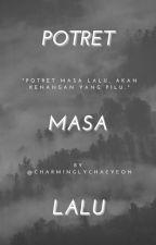 Potret Masa Lalu by charminglychaeyeon