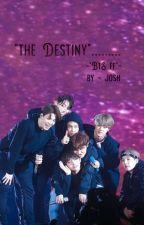 The Destiny ~ || {BTS FF} ||  by jojoshithabts1