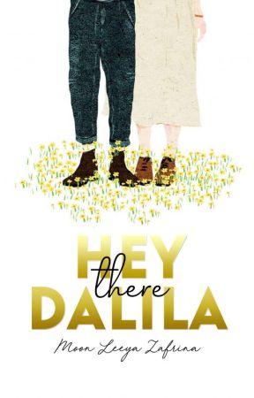 Hey There Dalila by leeyazafrina