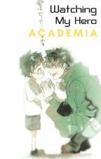 Watching My Hero Academia - NEW by Tsuyaki