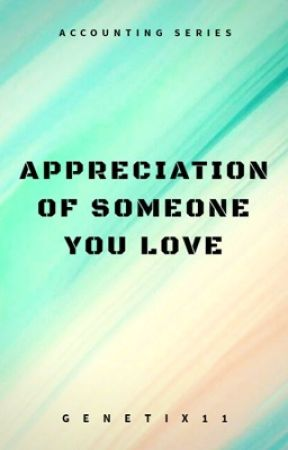 Appreciation of Someone You Love (On-Going) by Genetix11