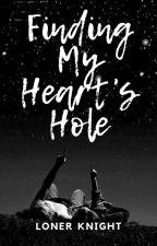 Finding My Heart's Hole ni lonerknight