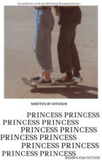 princess | mid90's fan fiction  by effyfilm
