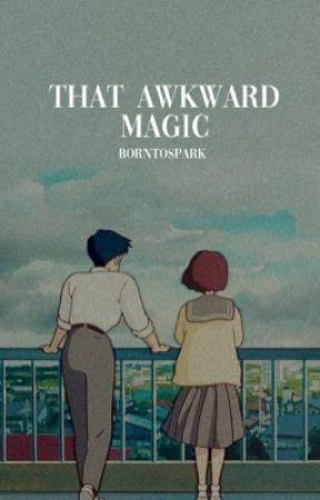 That Awkward Magic ◆ JeonJungkook✔ by BornToSpark