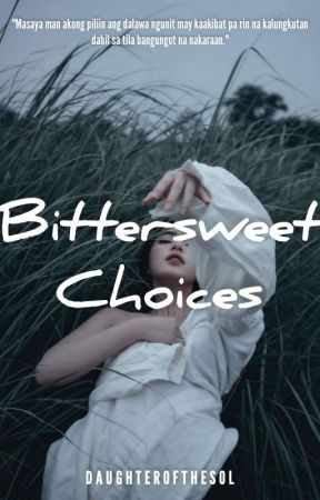 Bittersweet Choices (COMPLETED) by eliblood