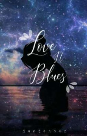 Love N Blues by janjanber
