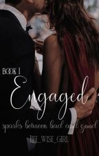 Engaged by Life_wise_girl