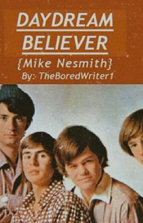 DAYDREAM BELIEVER {Mike Nesmith} by TheboredWriter1