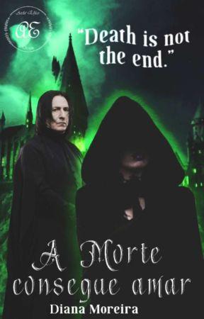 A Morte Consegue Amar by DianaLgMoreira