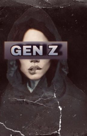 GEN Z: AWAKENING by generousdarriere