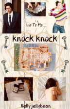 Knock Knock  by hellyjellybean