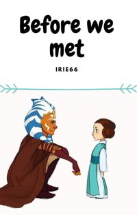 Before We Met | Star Wars AU cover