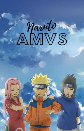 Naruto AMVs by moon_cookie12345