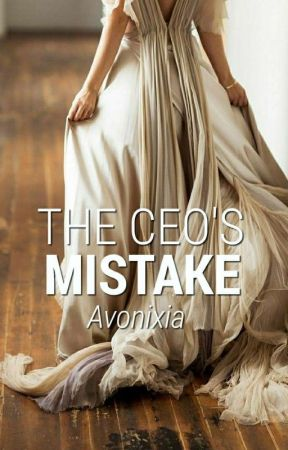 The CEO's Mistake (Editing)  by Avonixia