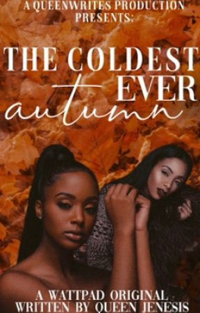 THE COLDEST AUTUMN EVER by Queen_Jenesis