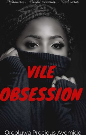 Vile Obsession  by _afrik_writer