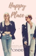 Happy Place || A Jerrie Fanfiction by cxndid