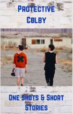 Protective Colby// One Shots & Short Stories by JaiMcc