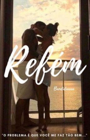 Refém  by Bandidaaaa_