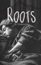 Roots - h.s by fuxkingharrry