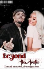 Beyond the Truth | Chris Brown Fan-Fic by royalbree