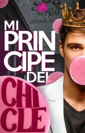 Mi Príncipe Del Chicle by ONTWAKING