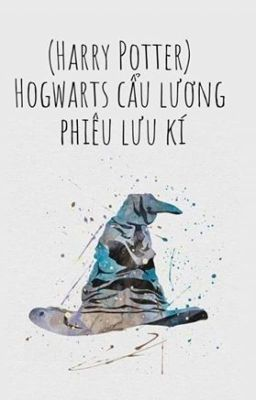 Đọc truyện (Harry Potter) Hogwarts cẩu lương phiêu lưu kí