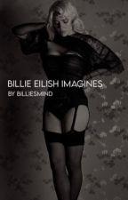 BILLIE EILISH IMAGINES by billiesmind