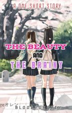 THE BEAUTY AND BRAINY: One Short Story( Completed) by Bloodygracey