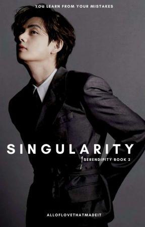 Singularity: Serendipity Book 2 // kth by alloflovethatmadeit