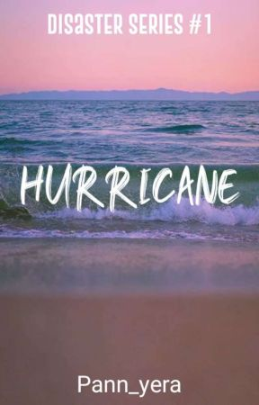 Hurricane (Disaster Series #1) by Pann_yera