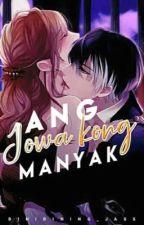 Ang Jowa Kong Manyak by DoyouknowSadnessGirl