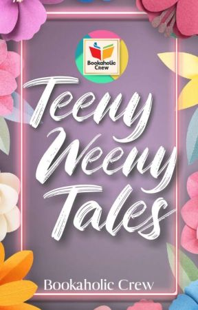 Teeny Weeny Tales by BookaholicCrew