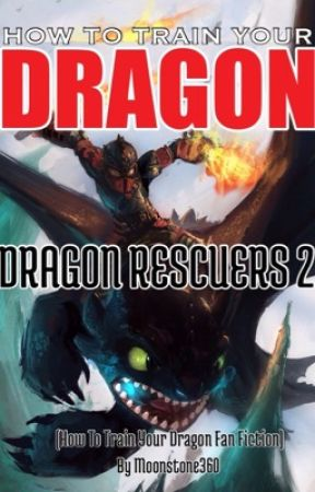 How To Train Your Dragon: Dragon Rescuers 2 (discontinued) by Moonstone360
