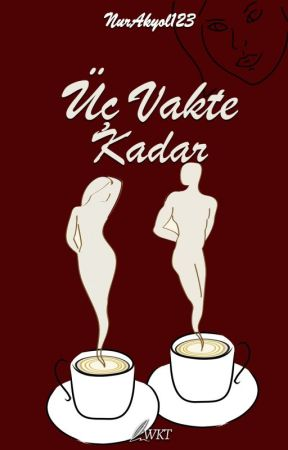 ÜÇ VAKTE KADAR by NurAkyol123