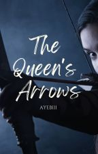 The Queen's Arrows by laezyyy
