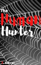 The Human Hunter by TheoryKierei