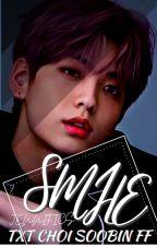 Smile // TXT Choi Soobin FF by Jennifics07