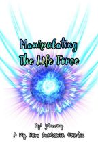 Manipulating The Life Force (My Hero Academia fanfiction) by jdcoony