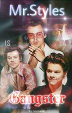 Mr.Styles is a gangster? |H.S.| by MichelleTmhps
