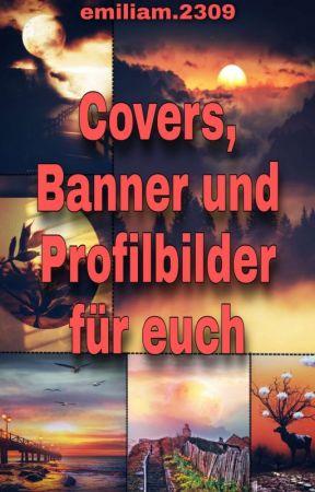 Covers, Banner, Profilbilder usw. für euch  by emiliam2309