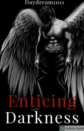 Enticing Darkness [17+] *In the Works* by Daydream1011