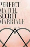 Perfect Match,  Secret Marriage  cover