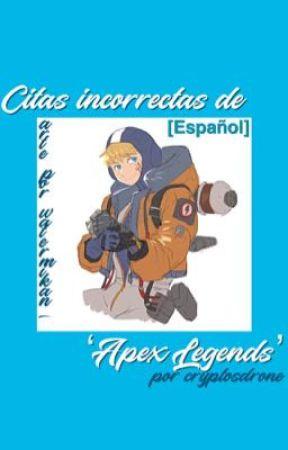 Citas incorrectas de 'Apex Legends' [Español] by strangescloak