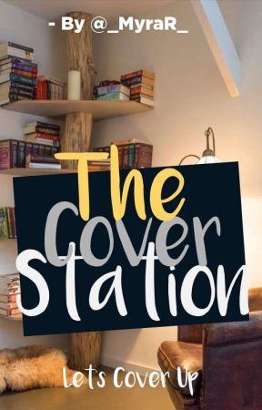 The Cover Station by _MyraR_