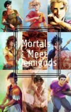 Mortals Meet Demigods and One-Shots (No Mist) by DaughterOfAthena8527