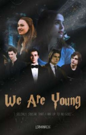 We are young [the marauders] by lermaniac06